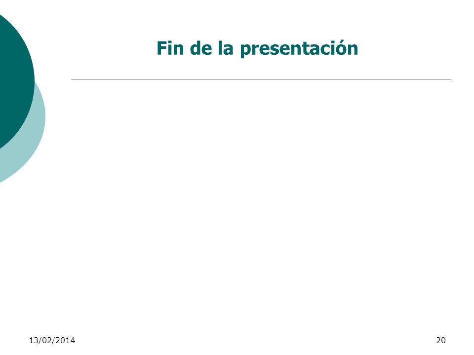 13/02/201420 Fin de la presentación