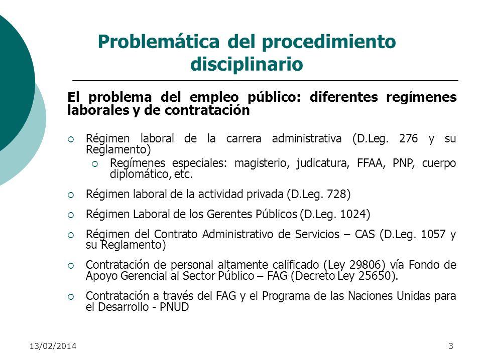 13/02/20143 Problemática del procedimiento disciplinario El problema del empleo público: diferentes regímenes laborales y de contratación Régimen labo