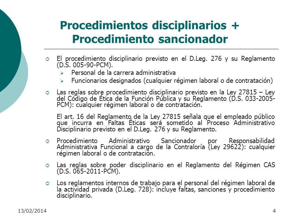 13/02/20144 Procedimientos disciplinarios + Procedimiento sancionador El procedimiento disciplinario previsto en el D.Leg. 276 y su Reglamento (D.S. 0