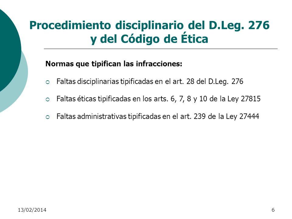 13/02/20146 Procedimiento disciplinario del D.Leg. 276 y del Código de Ética Normas que tipifican las infracciones: Faltas disciplinarias tipificadas