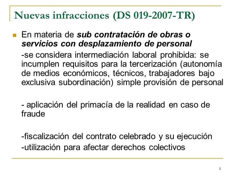 8 Nuevas infracciones (DS 019-2007-TR) En materia de sub contratación de obras o servicios con desplazamiento de personal -se considera intermediación
