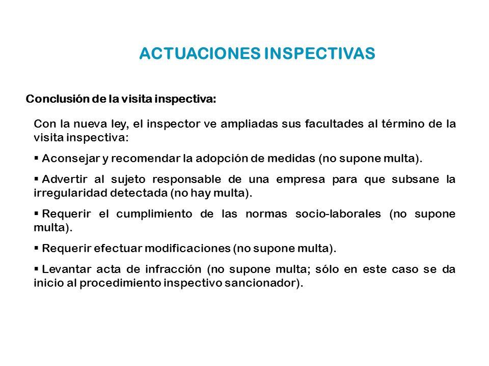 Con la nueva ley, el inspector ve ampliadas sus facultades al término de la visita inspectiva: Aconsejar y recomendar la adopción de medidas (no supon
