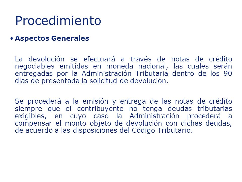 ©2003 Firm Name/Legal Entity Presentation Name (View / Header and Footer) 31 Insert section title Aspectos Generales La devolución se efectuará a trav
