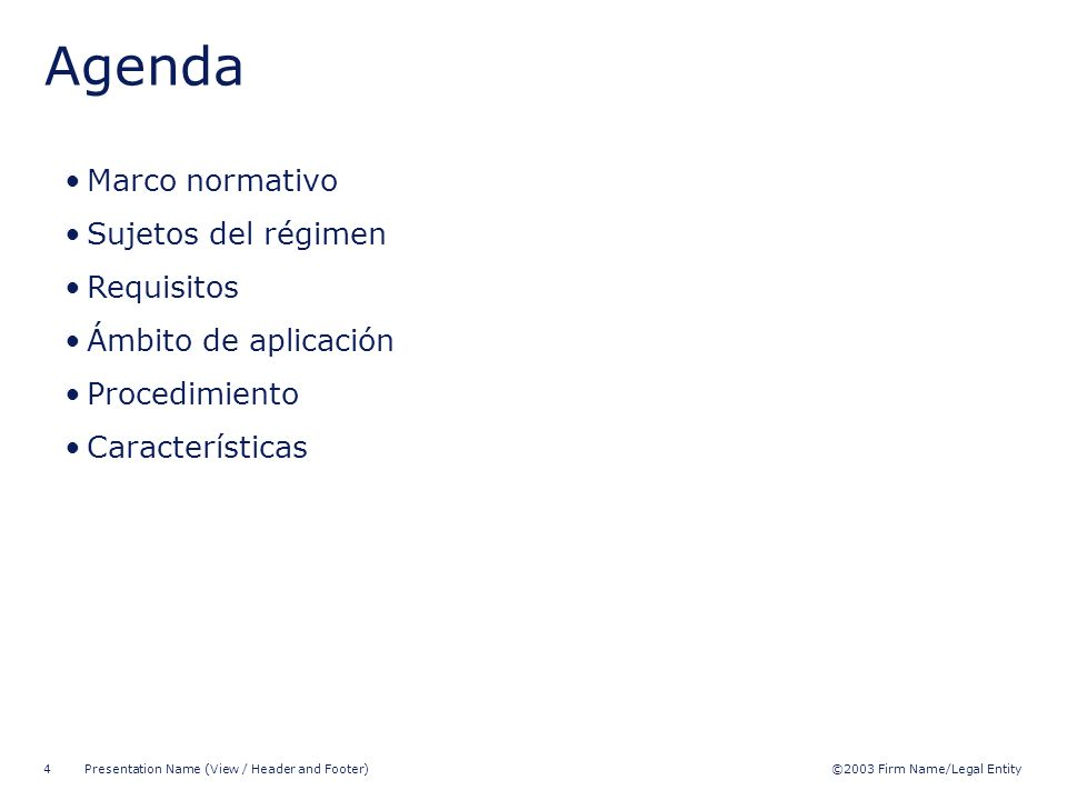 ©2003 Firm Name/Legal Entity Presentation Name (View / Header and Footer) 5 Marco Normativo