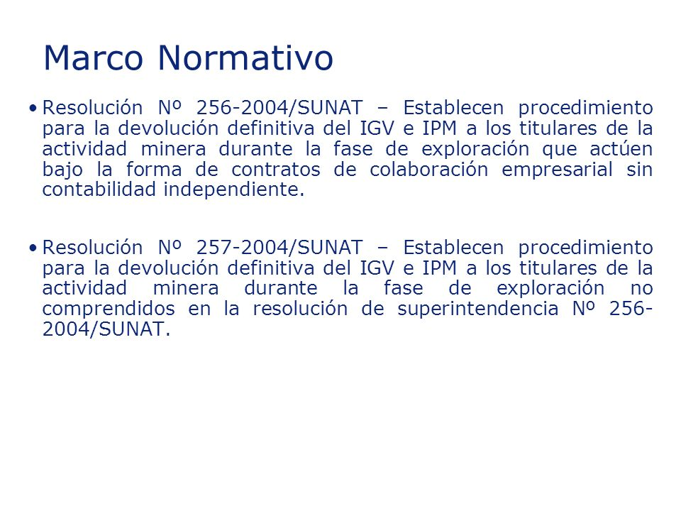 ©2003 Firm Name/Legal Entity Presentation Name (View / Header and Footer) 7 Insert section title Resolución Nº 256-2004/SUNAT – Establecen procedimien