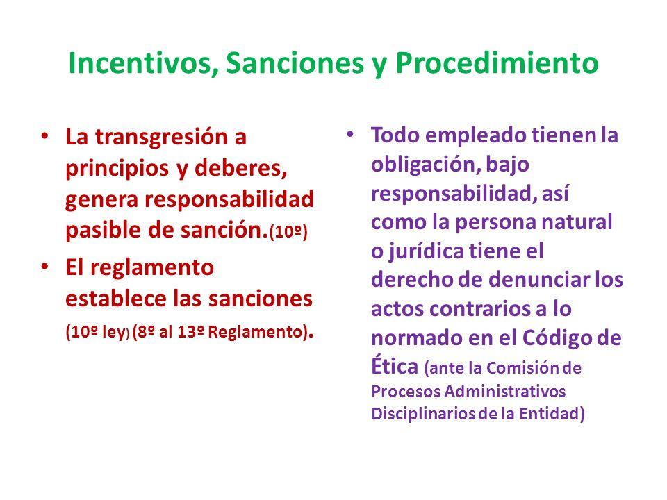 Incentivos, Sanciones y Procedimiento La Alta Dirección de cada entidad, ejecuta medidas para promover cultura de probidad, transparencia, justicia y