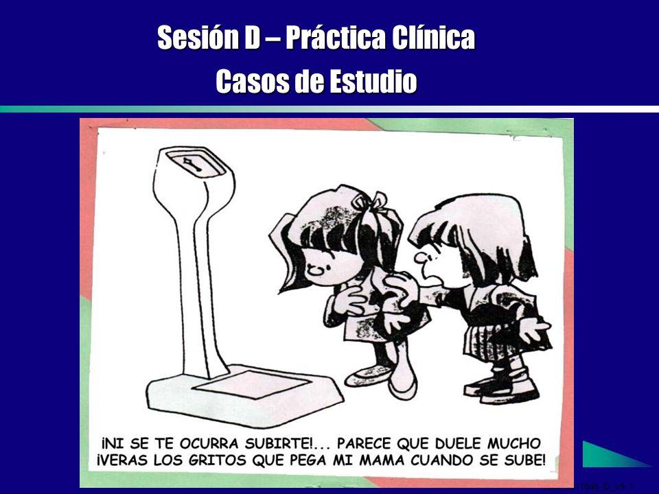 GDS_0311846_D_v5 1 Sesión D – Práctica Clínica Casos de Estudio