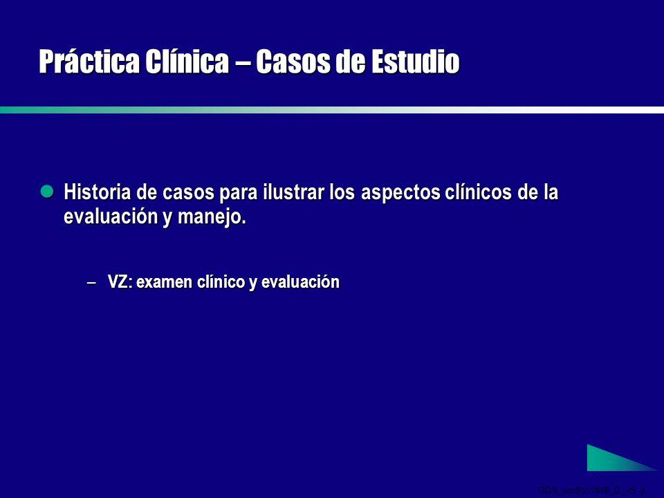 GDS_em0311846_D_v5 2 Práctica Clínica – Casos de Estudio Historia de casos para ilustrar los aspectos clínicos de la evaluación y manejo.