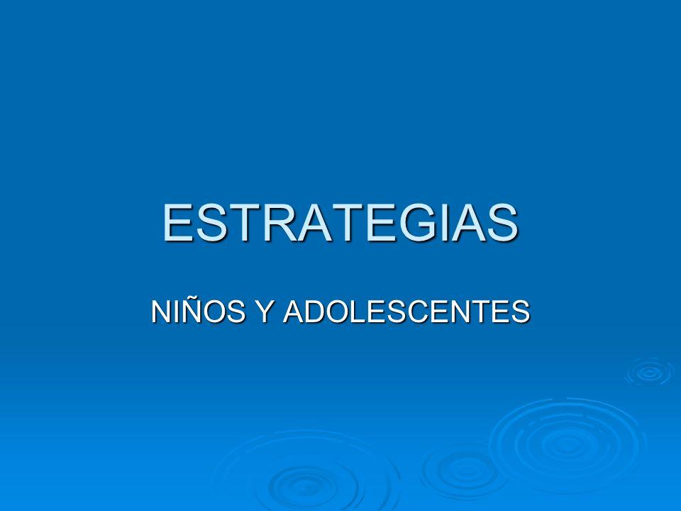 ESTRATEGIAS NIÑOS Y ADOLESCENTES