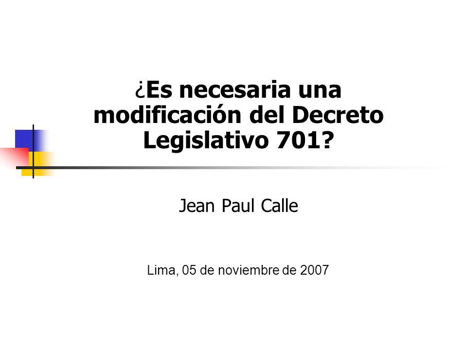 ¿ Es necesaria una modificación del Decreto Legislativo 701.
