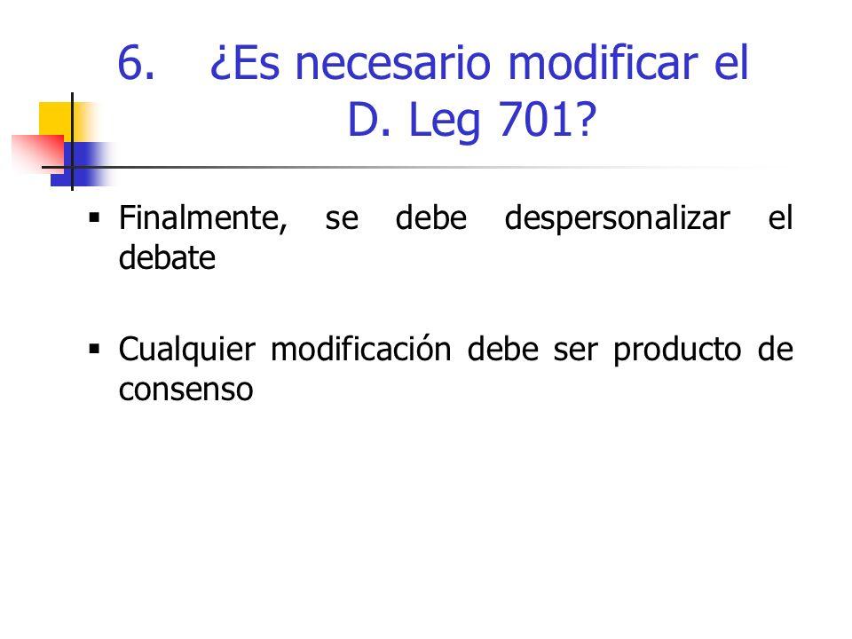 Finalmente, se debe despersonalizar el debate Cualquier modificación debe ser producto de consenso 6.