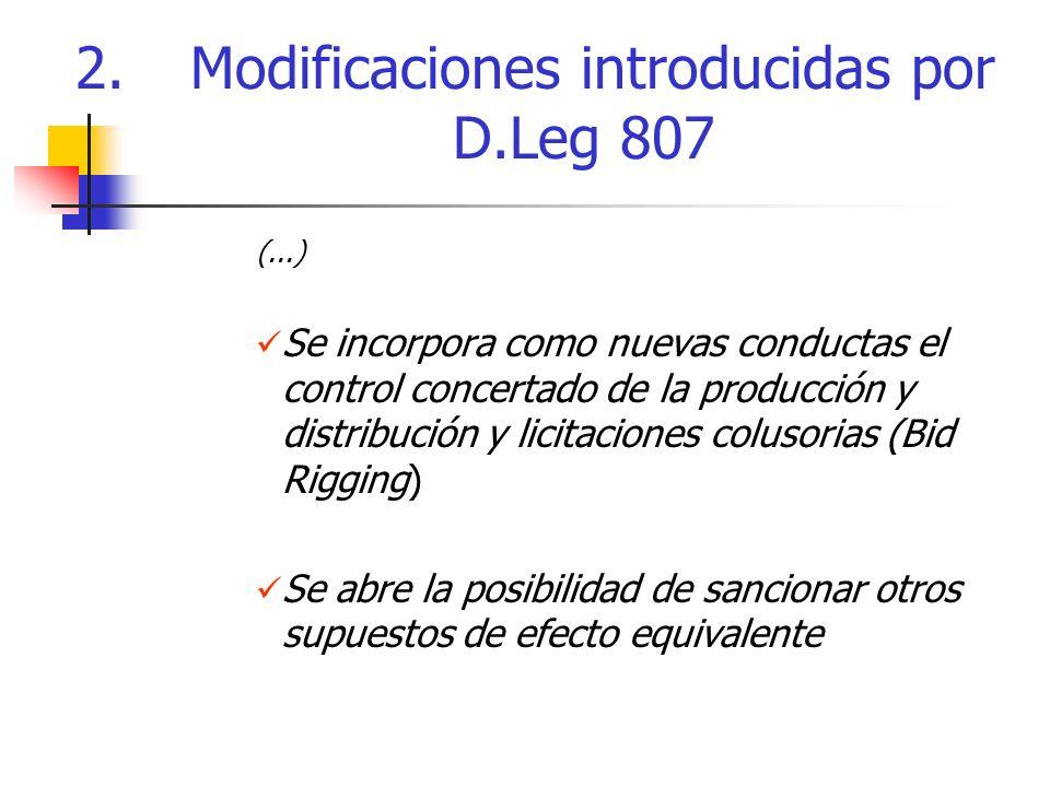 (...) Se incorpora como nuevas conductas el control concertado de la producción y distribución y licitaciones colusorias (Bid Rigging) Se abre la posibilidad de sancionar otros supuestos de efecto equivalente 2.