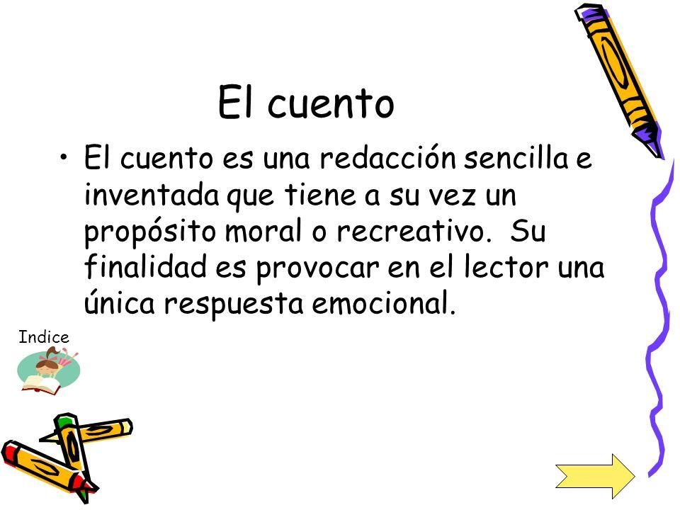 El cuento El cuento es una redacción sencilla e inventada que tiene a su vez un propósito moral o recreativo.