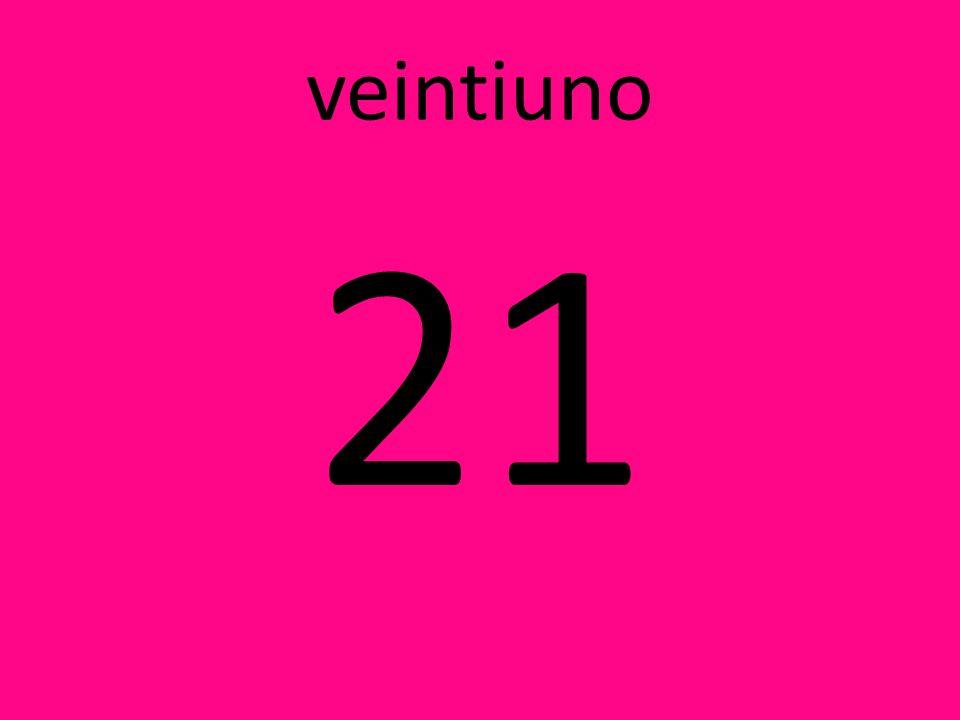 veintiuno 21