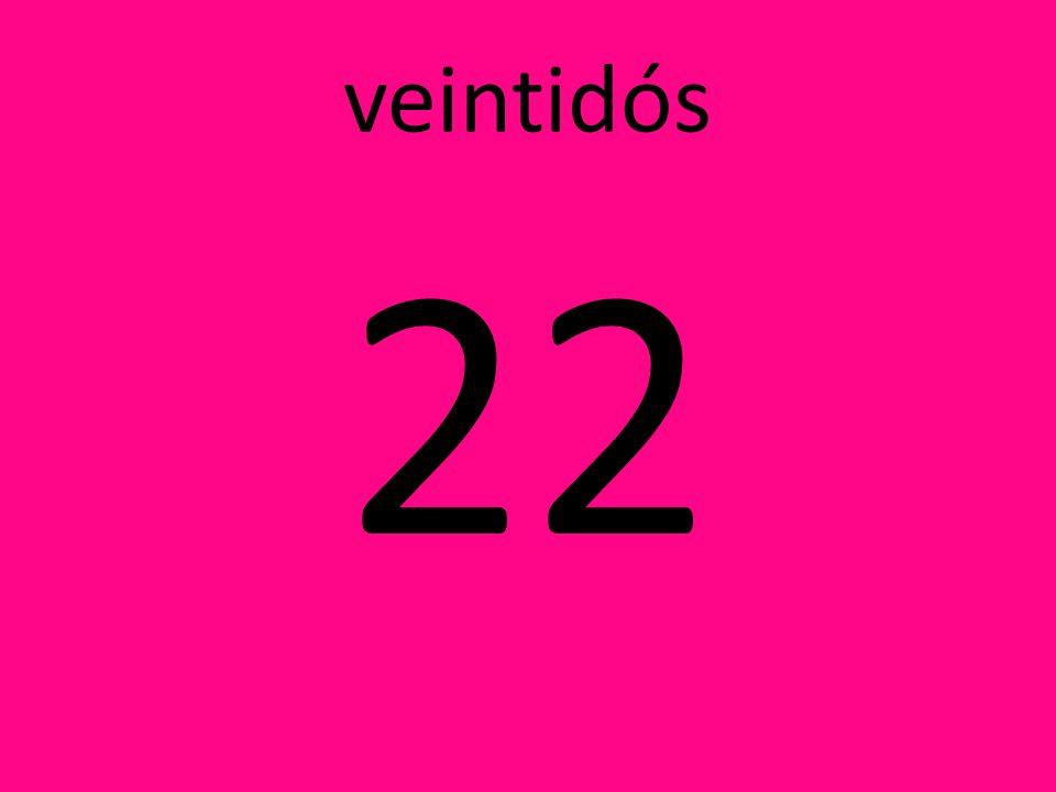 veintidós 22