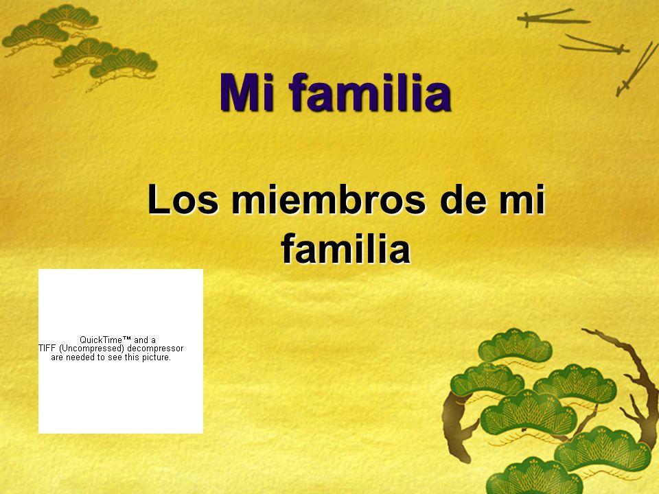 Mi familia Los miembros de mi familia