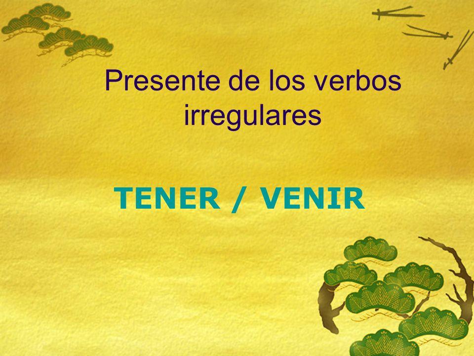Verbo TENER Yo TúTú Usted / él / ella Nosotros Vosotros Ustedes /ellos /ellas tengo tienes tiene tenemos ten é is tienen