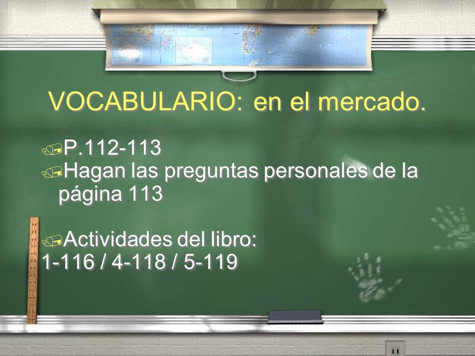 Expresiones para regatear Barato La calidad Cambiar El cambio Caro Demasiado(a) El dólar /el efectivo / la tarjeta de crédito.