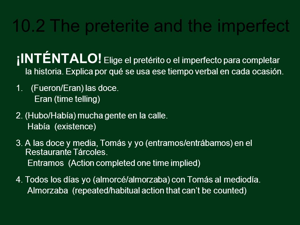 10.2 The preterite and the imperfect ¡INTÉNTALO.