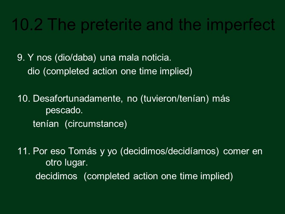 10.2 The preterite and the imperfect 12.