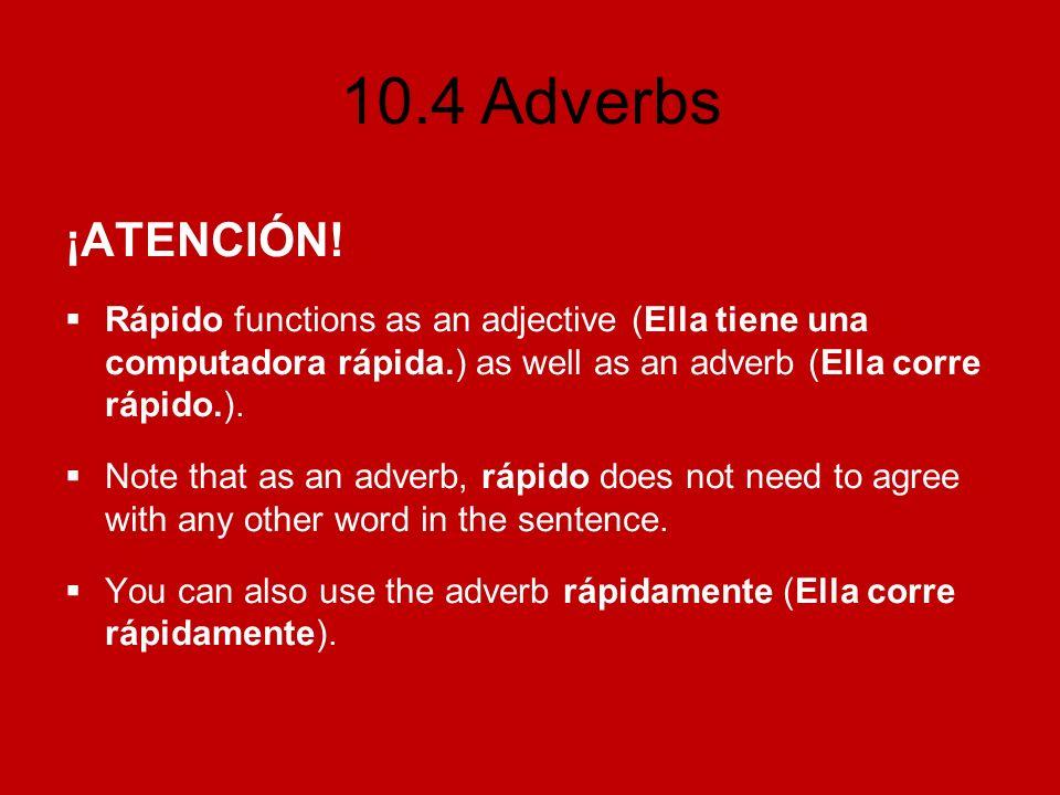 10.4 Adverbs Un poco más… Sometimes adverbs that end in mente can also be expressed as con + the noun form.