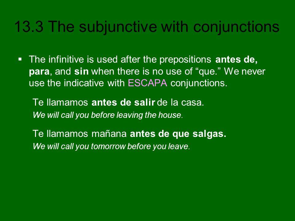 13.3 The subjunctive with conjunctions ¡ATENCIÓN.