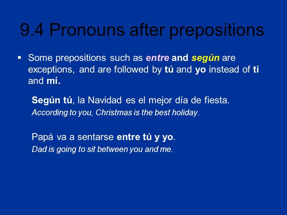 9.4 Pronouns after prepositions ¡INTÉNTALO.