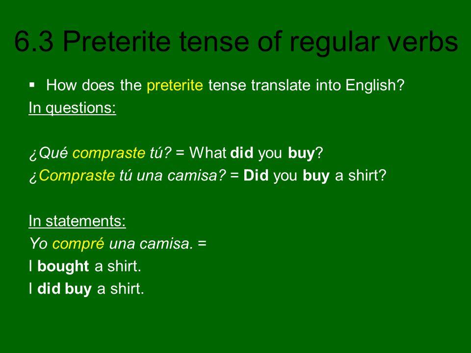 6.3 Preterite tense of regular verbs Ayer llegué a Santiago de Cuba.