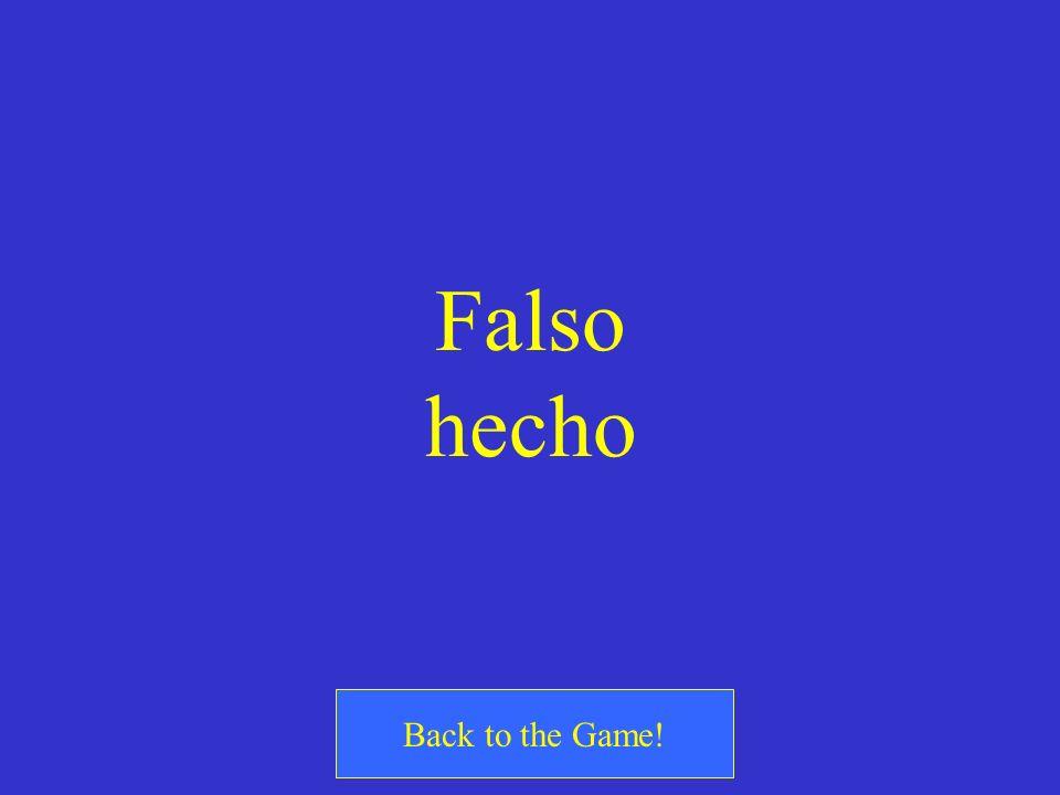¿Cierto o Falso? We would have done the homework. = Habríamos hecha la tarea.