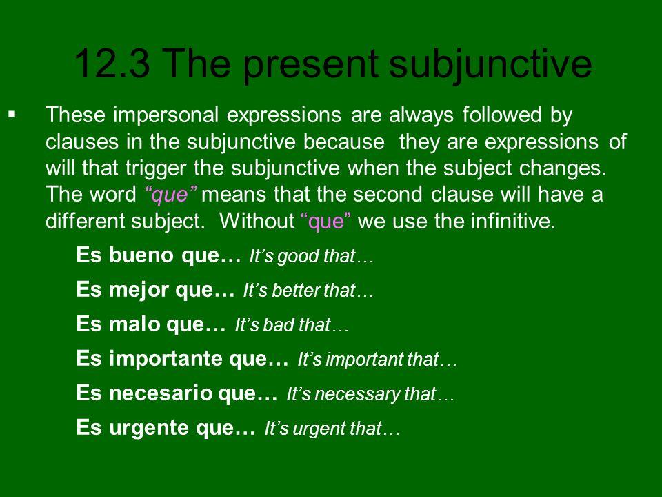 12.3 The present subjunctive Present subjunctive of regular verbs hablarcomerescribir SINGULAR FORMS yo hablecomaescriba tú hablescomasescribas Ud.
