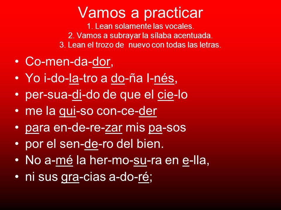 Vamos a practicar 1. Lean solamente las vocales. 2.