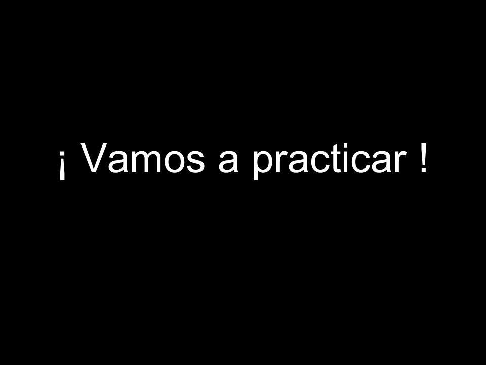 4.1 Present tense of ir ¡ Vamos a practicar !