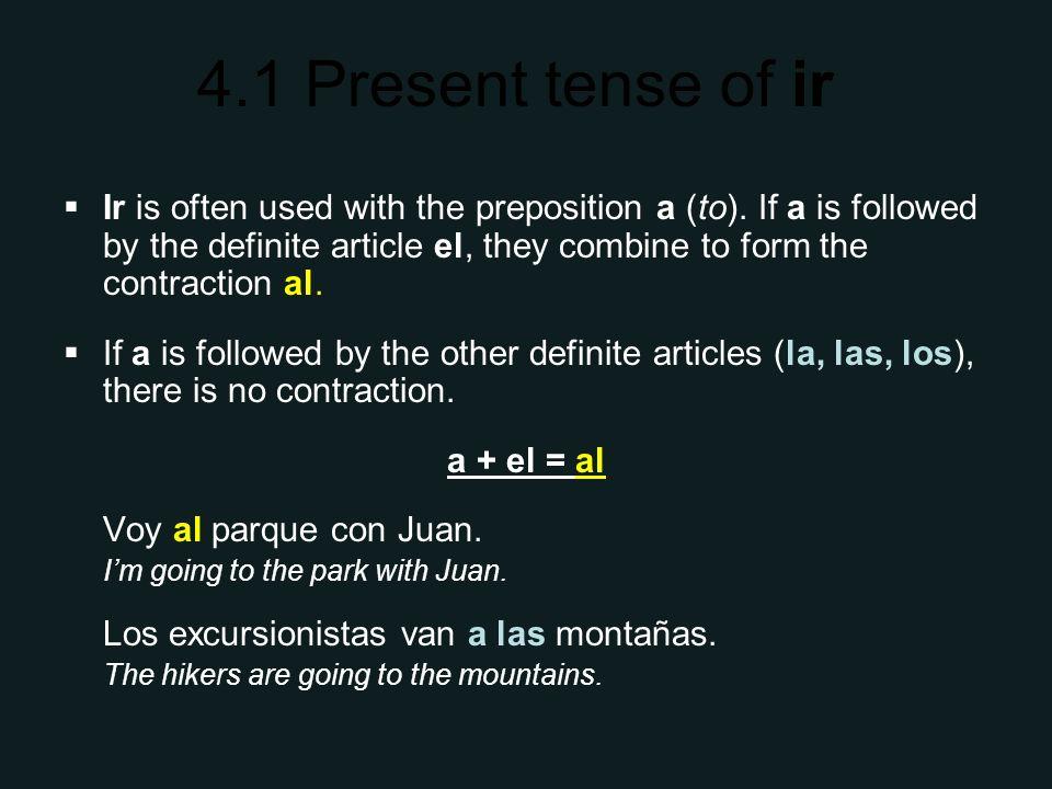 4.1 Present tense of ir ¡ATENCIÓN.