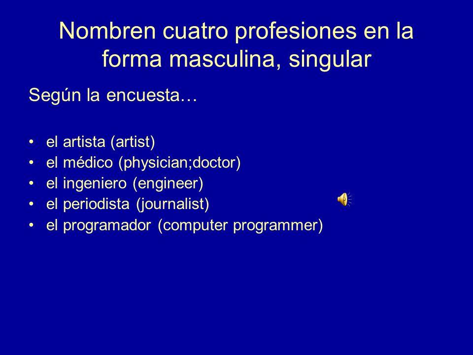 4.¿Cómo se dice en español (the) professions las profesiones