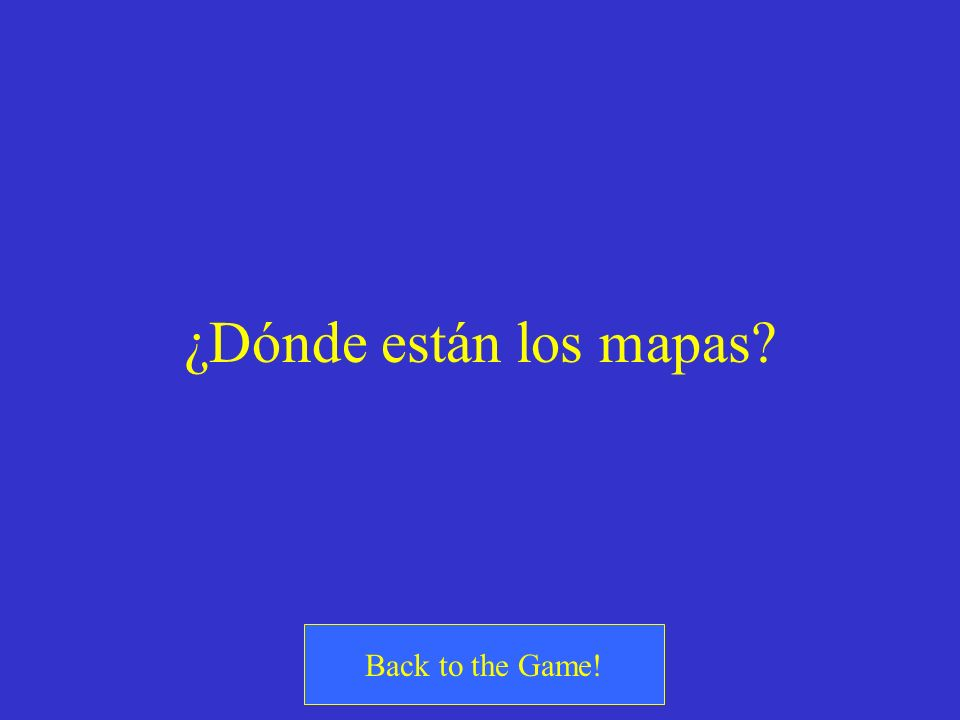 ¿Cómo se dice? Where are the maps?