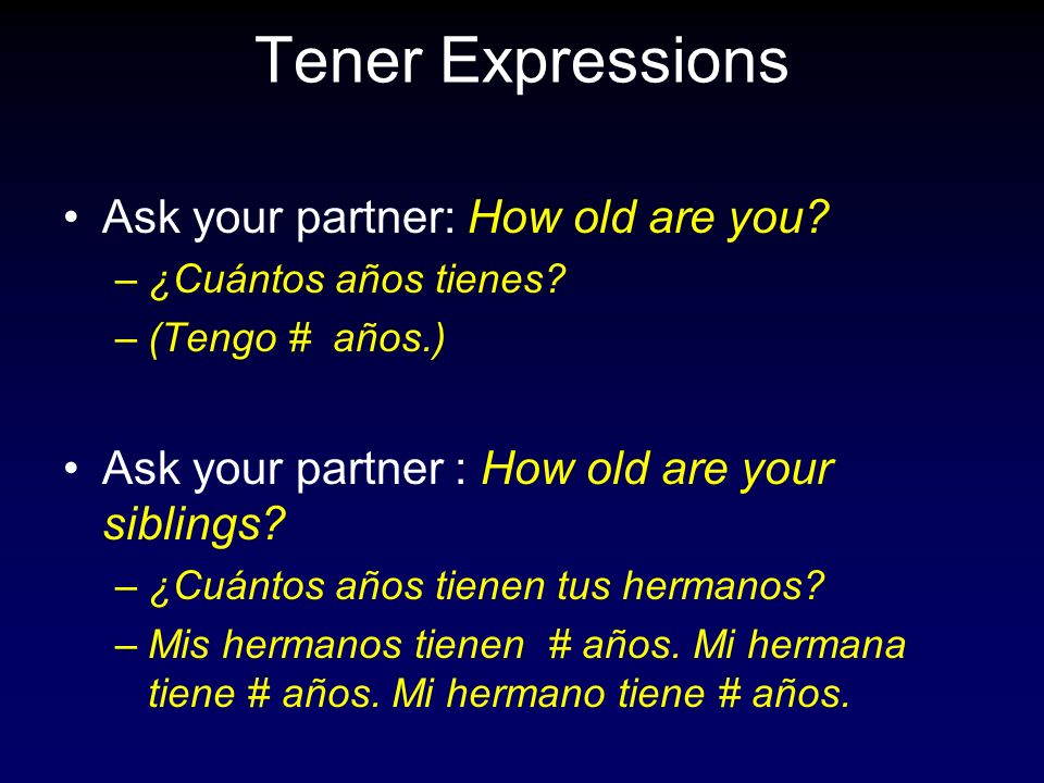 Ask your partner : Are you hungry.–¿Tienes hambre.