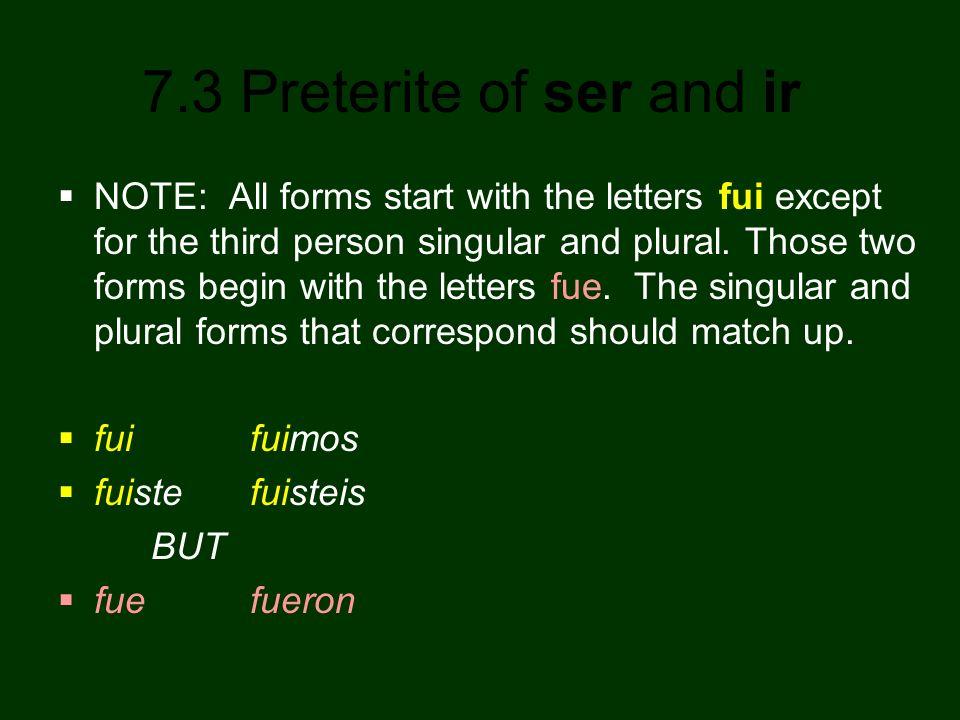 7.3 Preterite of ser and ir ¡ATENCIÓN.