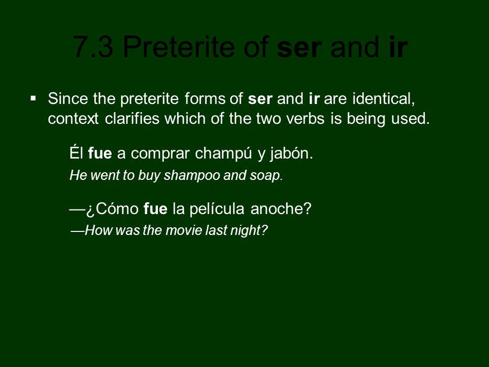 7.3 Preterite of ser and ir ¡INTÉNTALO.