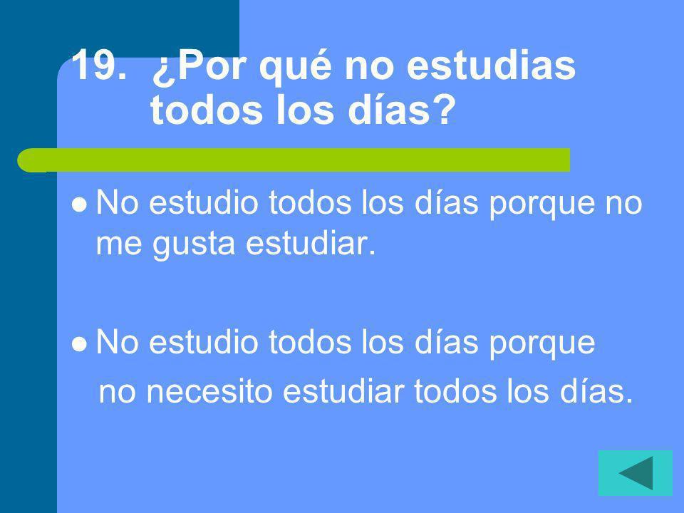 18. ¿Quiénes hablan español? Nosotros hablamos español. ¡Ojo! > Use the word nosotros in this type of answer. You are emphasizing the subject nosotros