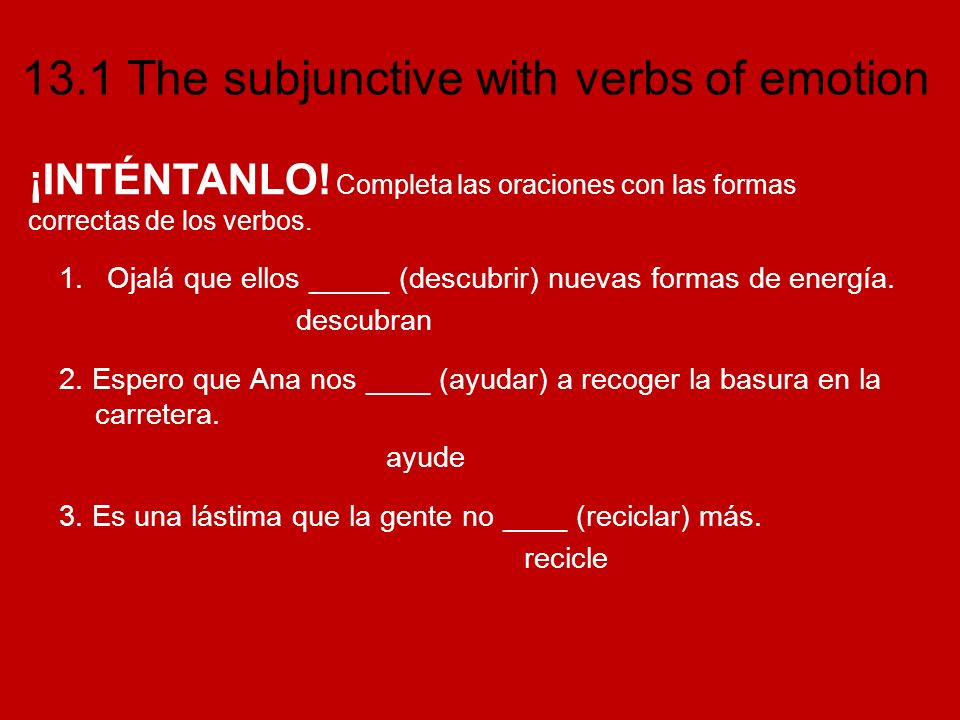 13.1 The subjunctive with verbs of emotion 4.