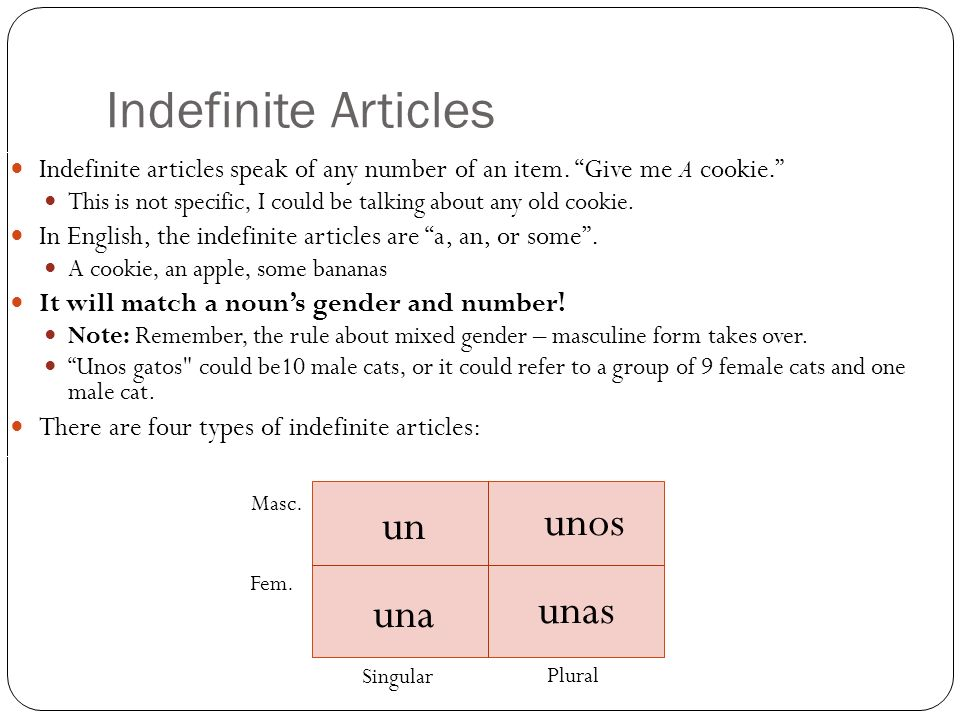 Indefinite Articles Indefinite articles speak of any number of an item.