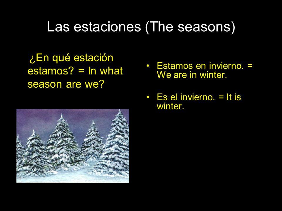¿En qué mes estamos.= In what month are we. Estamos en agosto.= We are in August.