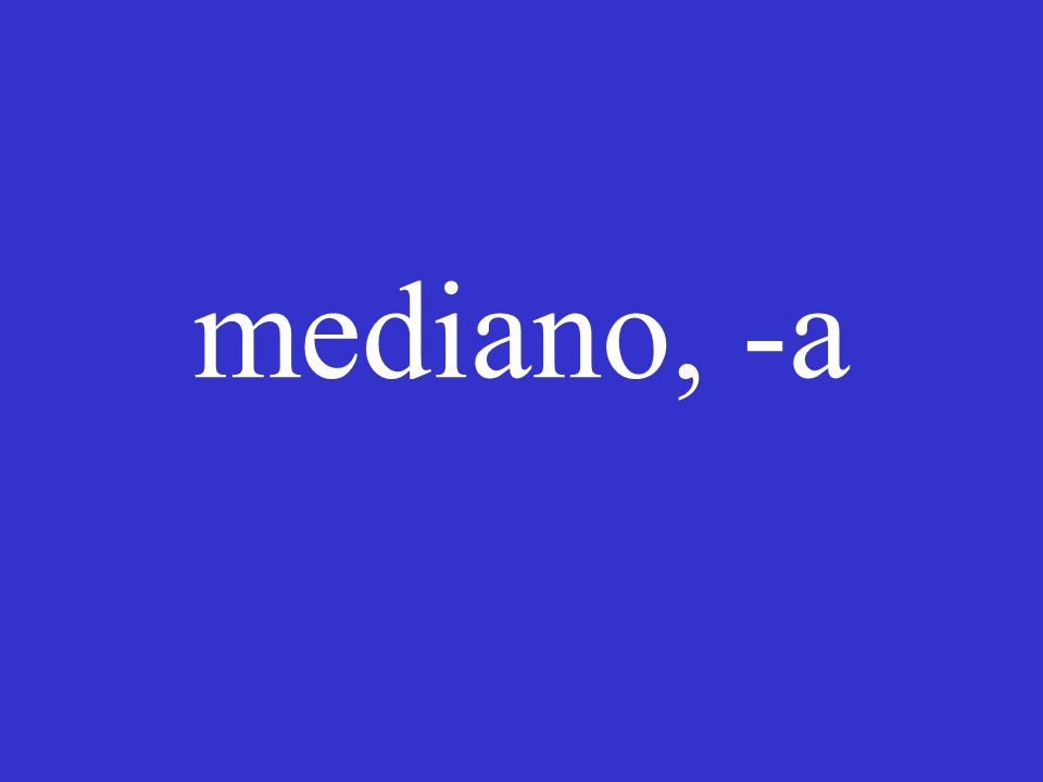 mediano, -a