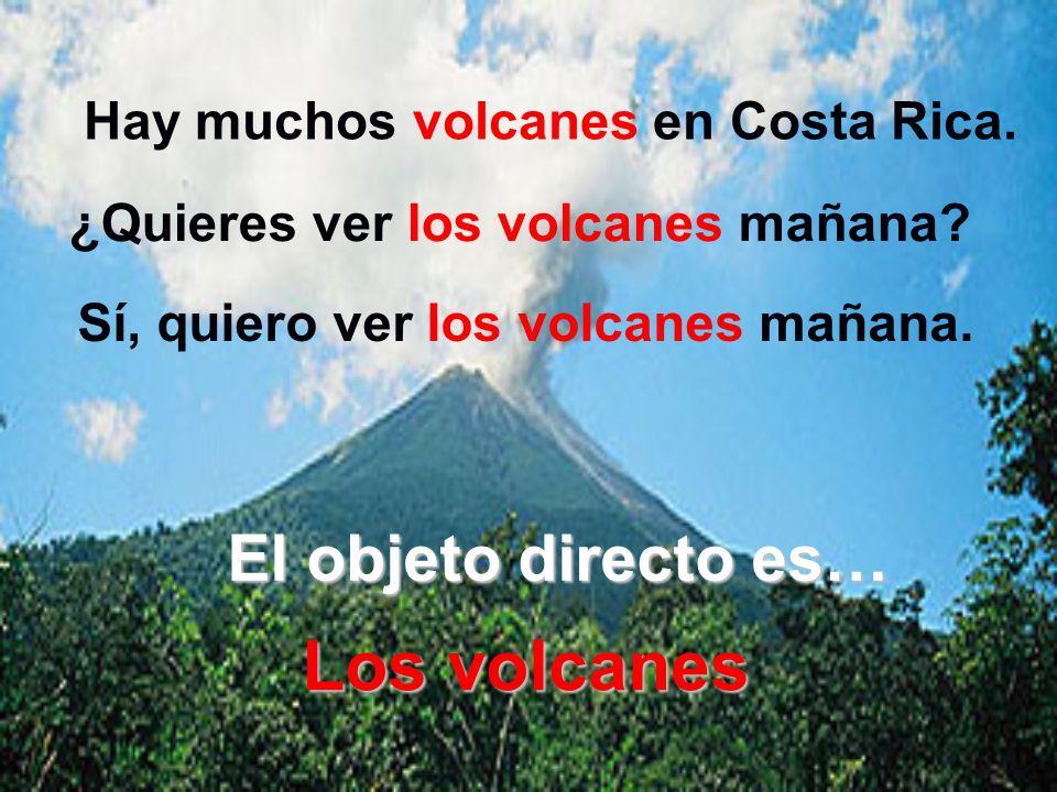 Hay muchos volcanes en Costa Rica.