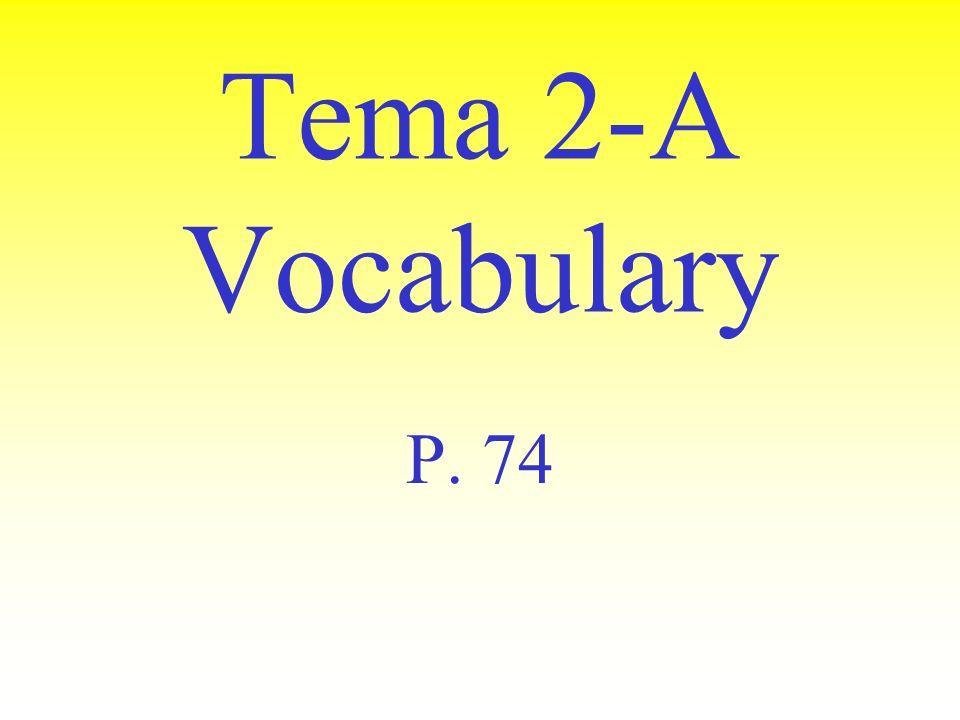 Tema 2-A Vocabulary P. 74