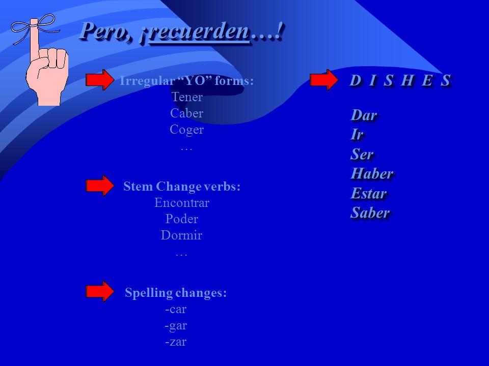 Pero, ¿cómo se forma el subjuntivo? 1.YO form of the verb 2.Drop the o 3.Add opposite endings 4.-AR:-e-emos -es-éis -e-en 5.-ER / -IR:-a-amos -as-áis