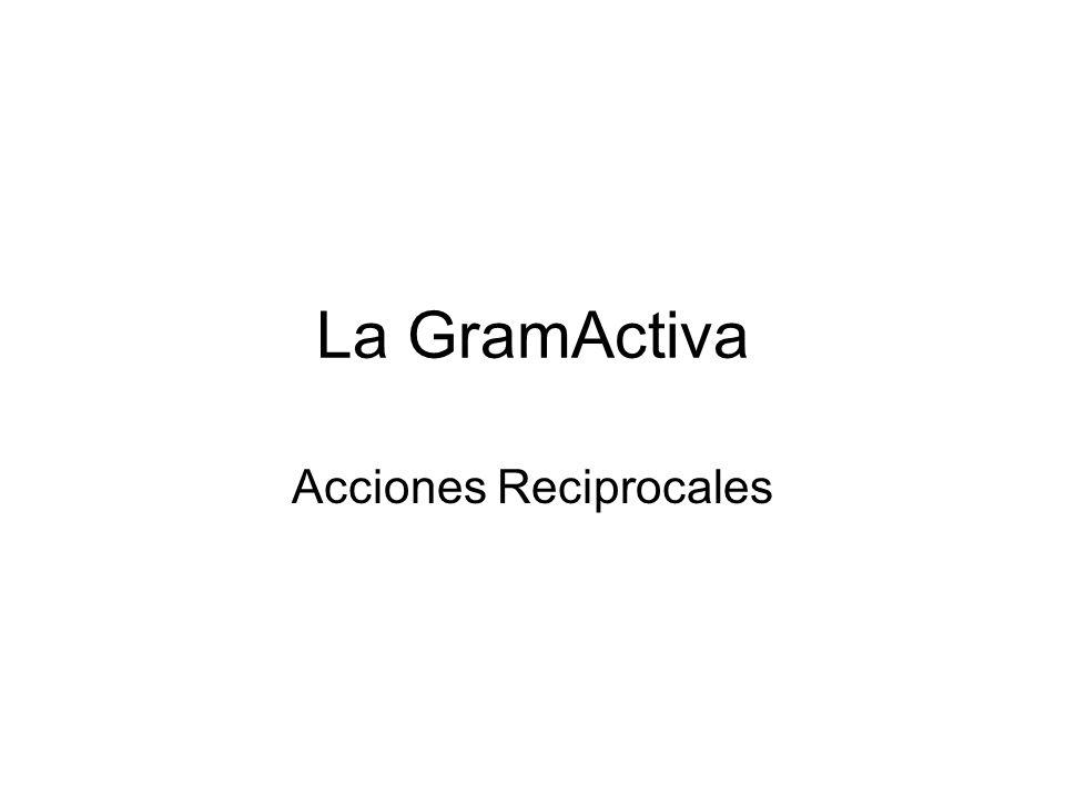 La GramActiva Acciones Reciprocales