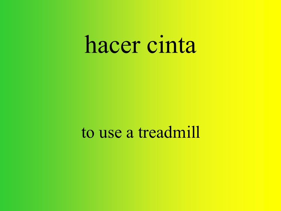 hacer cinta to use a treadmill