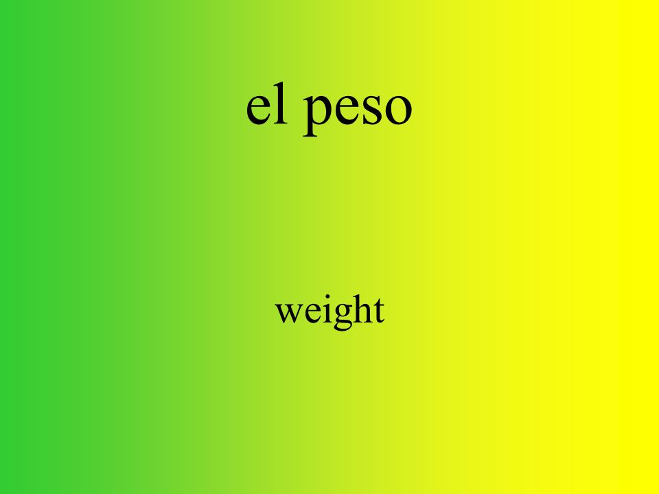 el peso weight