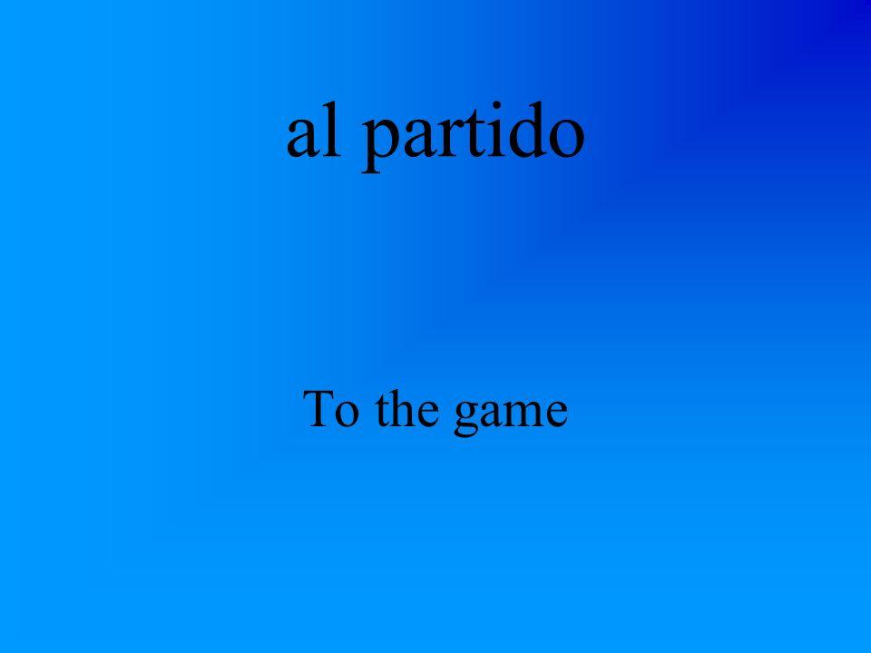 al partido To the game